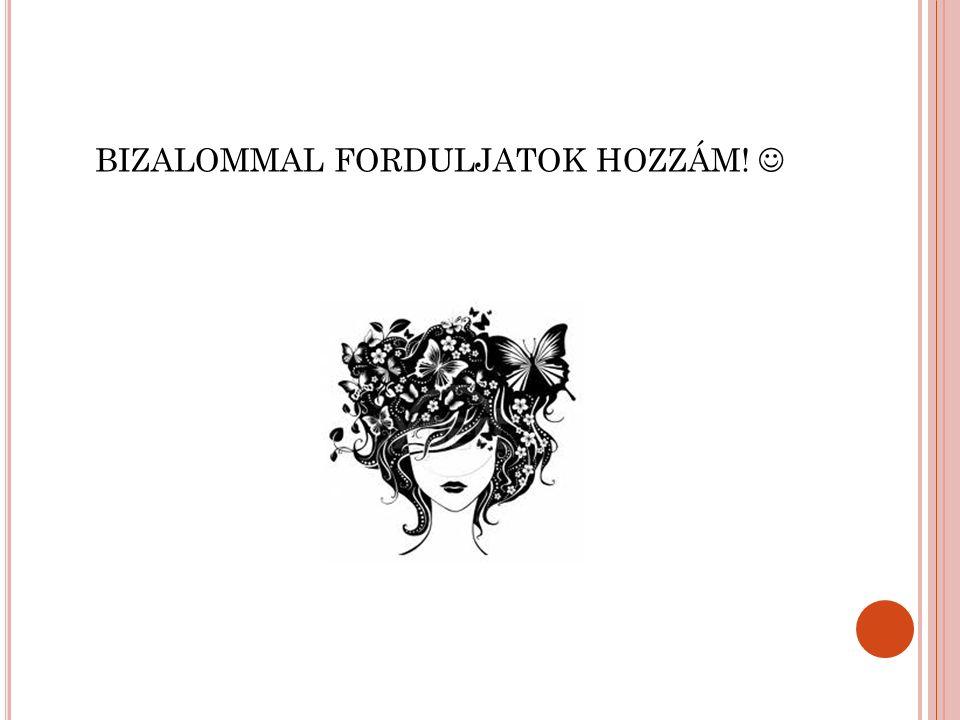 BIZALOMMAL FORDULJATOK HOZZÁM!