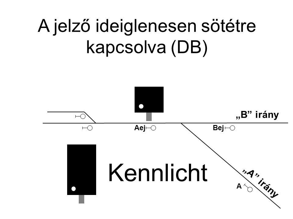 """Kennlicht A AejBej """"A"""" irány """"B"""" irány A jelző ideiglenesen sötétre kapcsolva (DB)"""