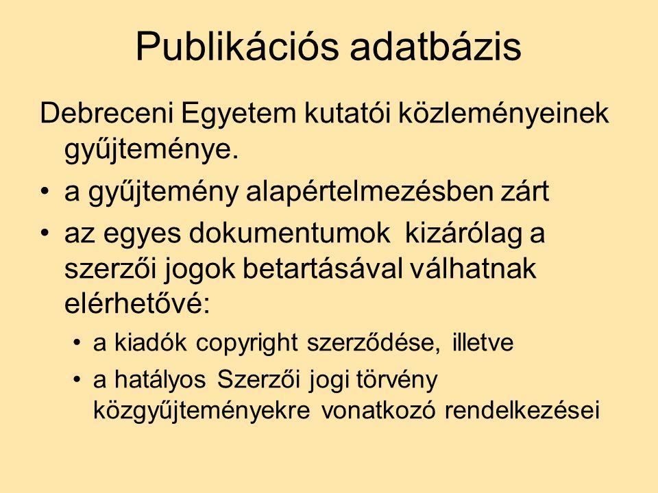 Publikációs adatbázis Debreceni Egyetem kutatói közleményeinek gyűjteménye.