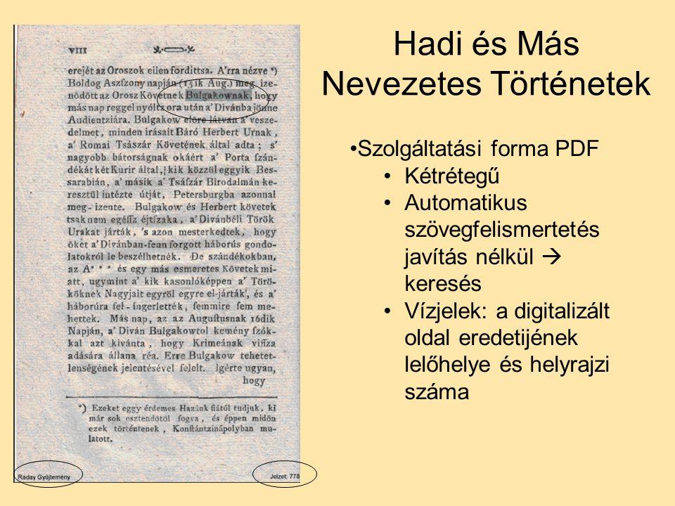 Hadi és Más Nevezetes Történetek Szolgáltatási forma PDF Kétrétegű Automatikus szövegfelismertetés javítás nélkül  keresés Vízjelek: a digitalizált oldal eredetijének lelőhelye és helyrajzi száma