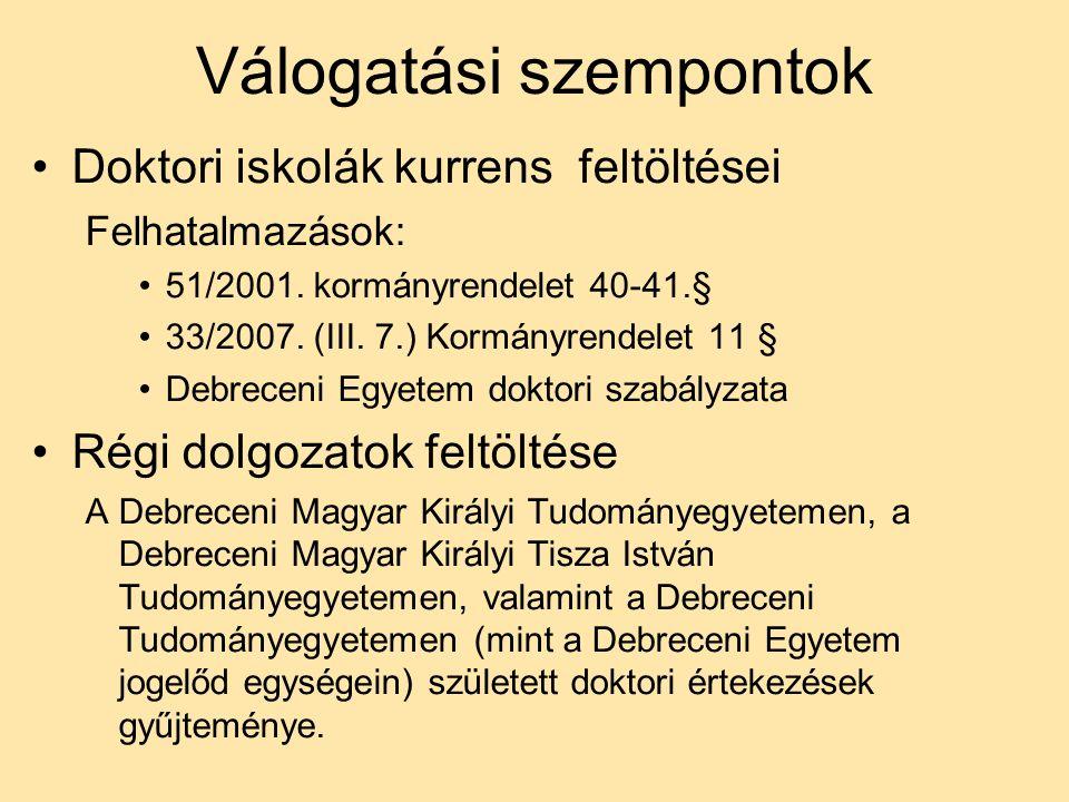 Válogatási szempontok Doktori iskolák kurrens feltöltései Felhatalmazások: 51/2001.