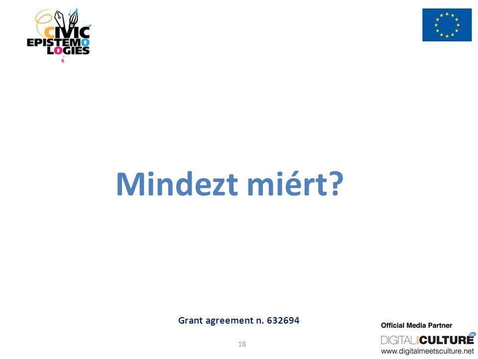 Grant agreement n. 632694 Mindezt miért? 18