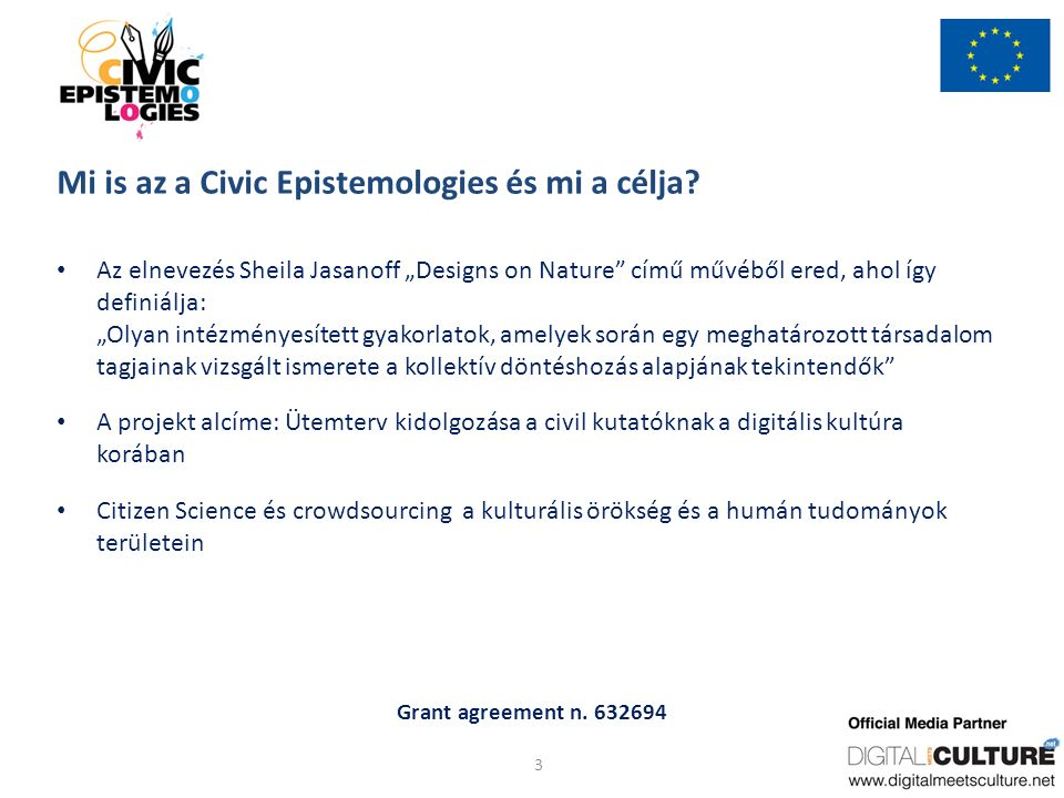 Grant agreement n. 632694 Mi is az a Civic Epistemologies és mi a célja.