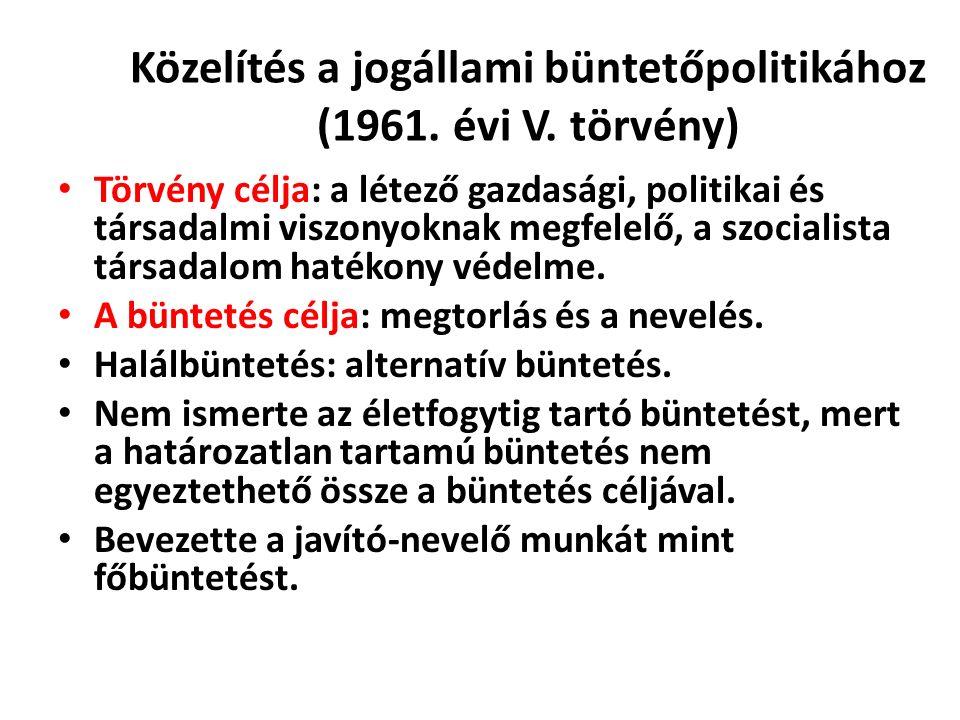 Közelítés a jogállami büntetőpolitikához (1961. évi V.