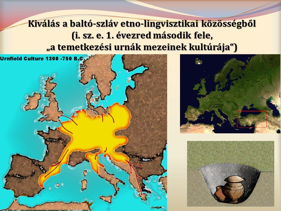 """Kiválás a baltó-szláv etno-lingvisztikai közösségből (i. sz. e. 1. évezred második fele, """"a temetkezési urnák mezeinek kultúrája"""")"""