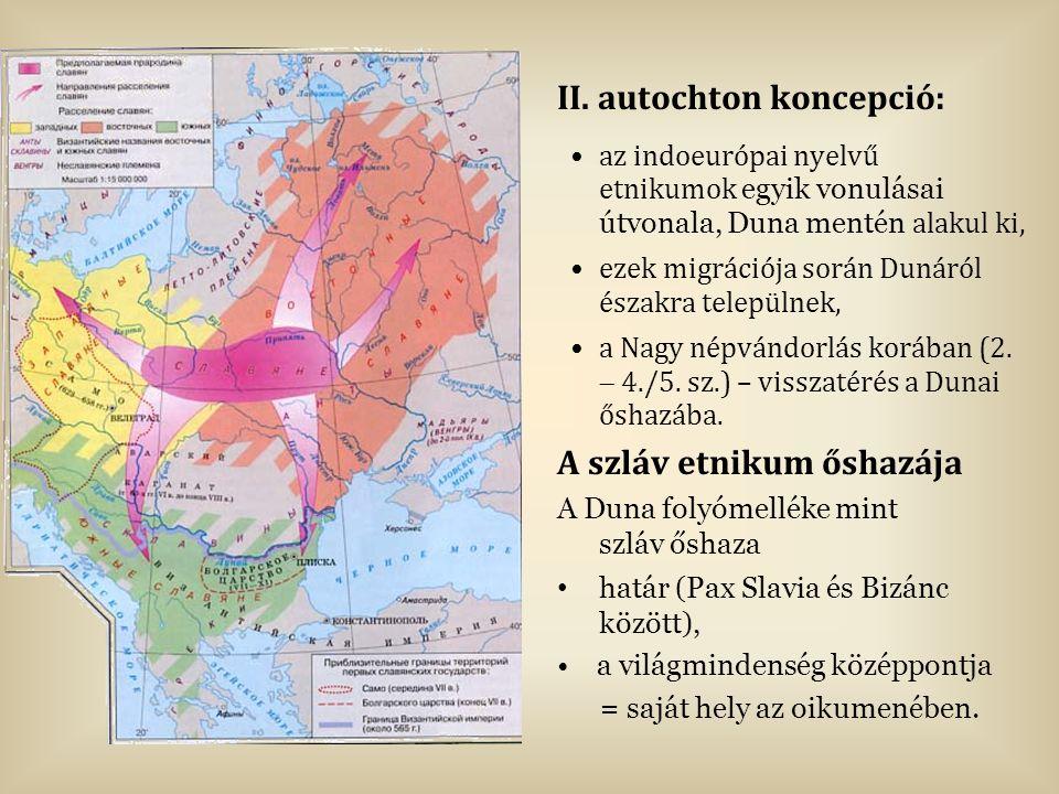 II. autochton koncepció: az indoeurópai nyelvű etnikumok egyik vonulásai útvonala, Duna mentén alakul ki, ezek migrációja során Dunáról északra telepü