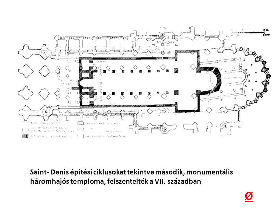 Saint- Denis építési ciklusokat tekintve második, monumentális háromhajós temploma, felszentelték a VII. században Ø