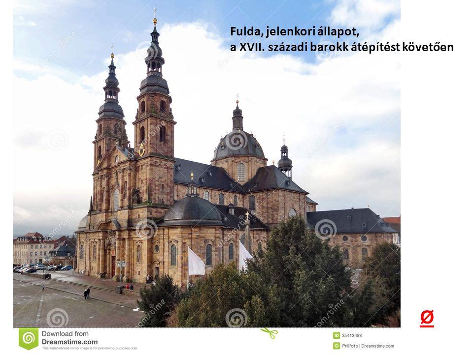 Fulda, jelenkori állapot, a XVII. századi barokk átépítést követően Ø