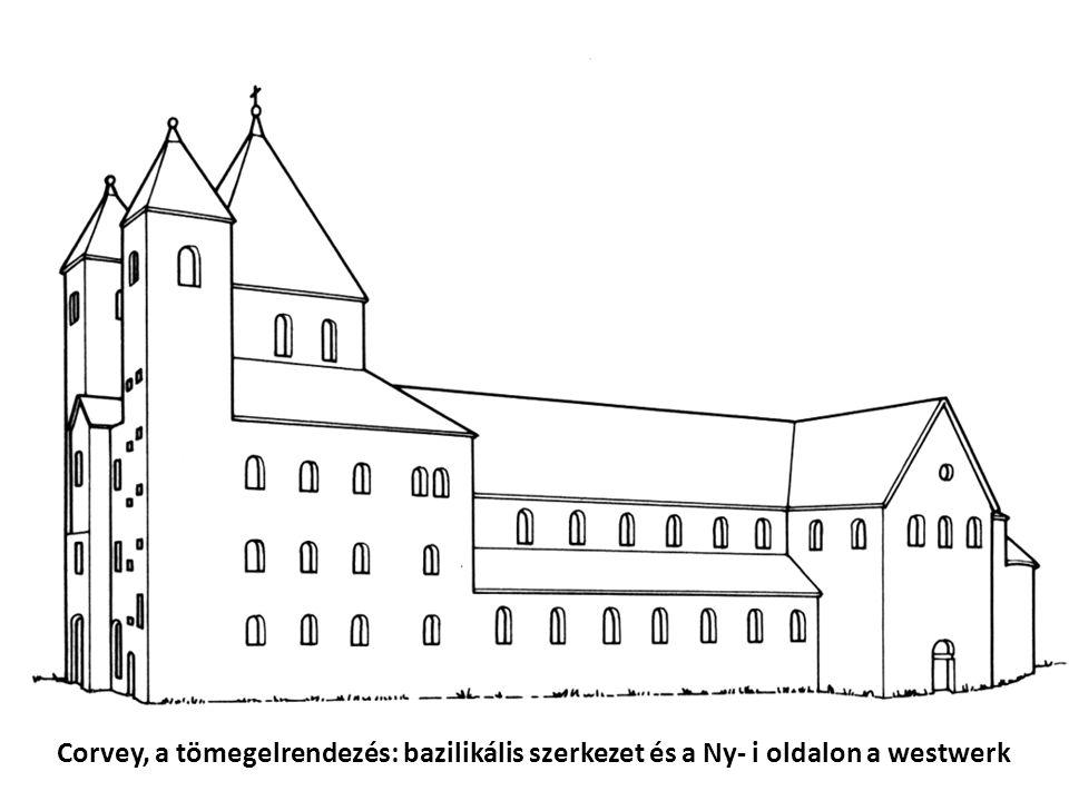 Corvey, a tömegelrendezés: bazilikális szerkezet és a Ny- i oldalon a westwerk