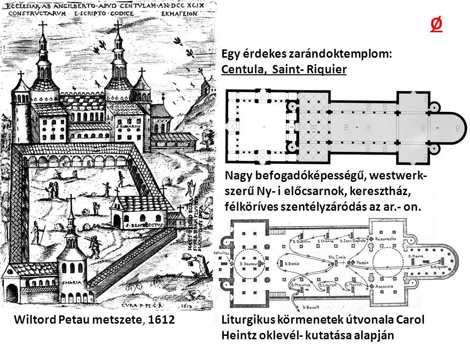 Egy érdekes zarándoktemplom: Centula, Saint- Riquier Nagy befogadóképességű, westwerk- szerű Ny- i előcsarnok, keresztház, félköríves szentélyzáródás