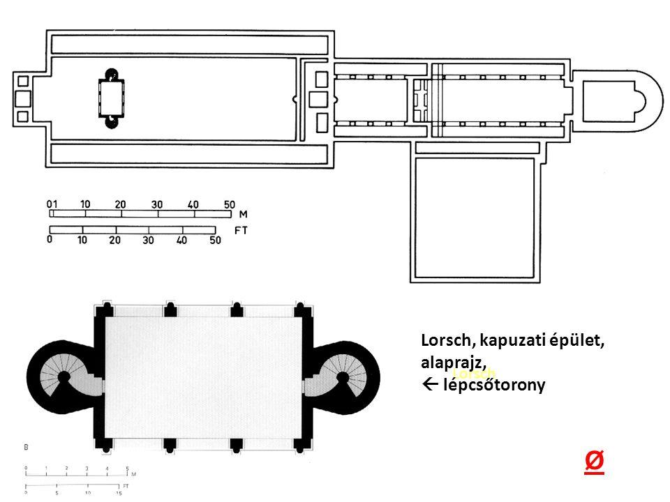 Lorsch Lorsch, kapuzati épület, alaprajz,  lépcsőtorony Ø