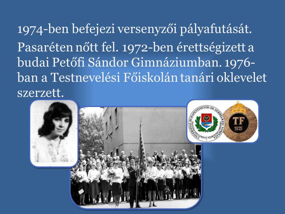 1974-ben befejezi versenyzői pályafutását. Pasaréten nőtt fel. 1972-ben érettségizett a budai Petőfi Sándor Gimnáziumban. 1976- ban a Testnevelési Fői