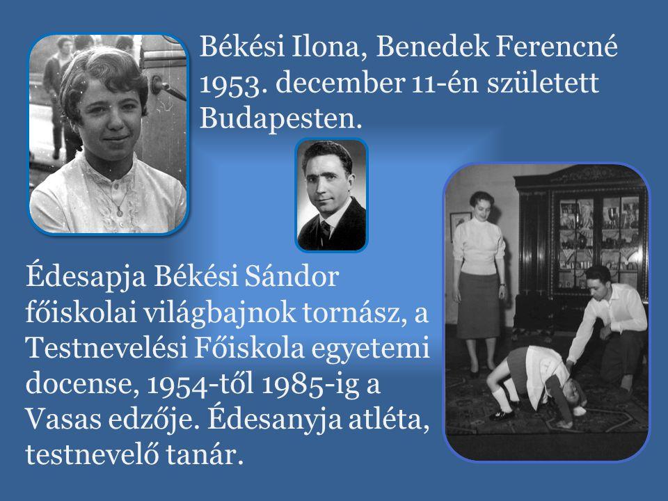 Békési Ilona, Benedek Ferencné 1953. december 11-én született Budapesten. Édesapja Békési Sándor főiskolai világbajnok tornász, a Testnevelési Főiskol