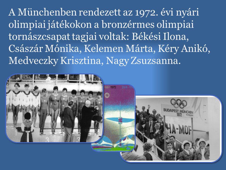 A Münchenben rendezett az 1972. évi nyári olimpiai játékokon a bronzérmes olimpiai tornászcsapat tagjai voltak: Békési Ilona, Császár Mónika, Kelemen