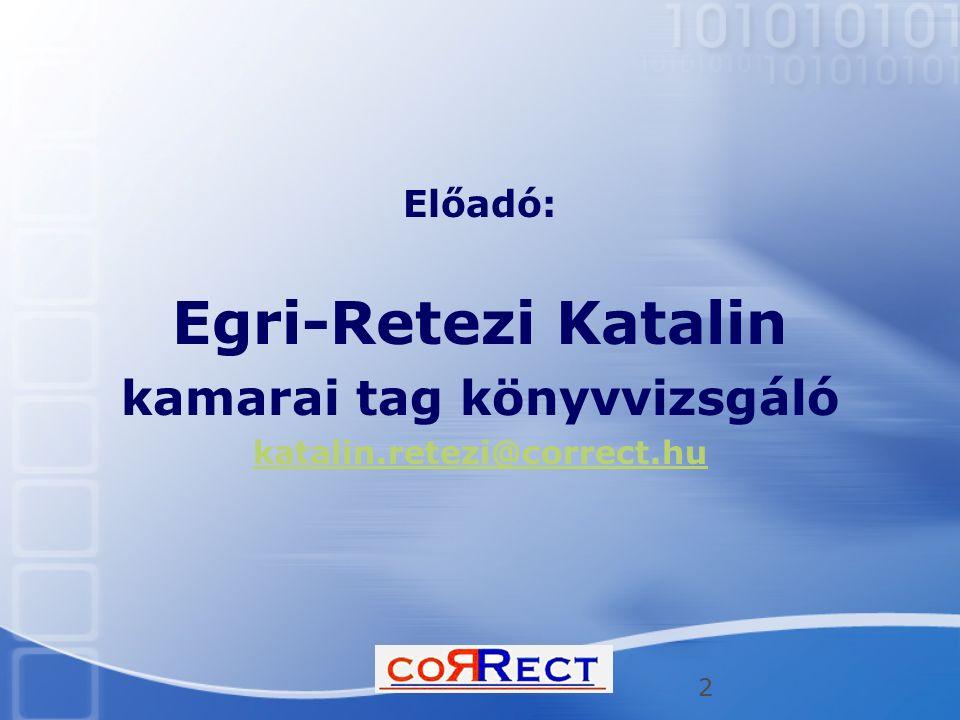 2 Előadó: Egri-Retezi Katalin kamarai tag könyvvizsgáló katalin.retezi@correct.hu