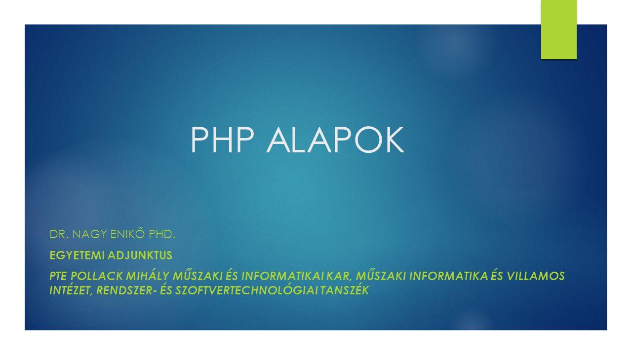 PHP ALAPOK DR.NAGY ENIKŐ PHD.