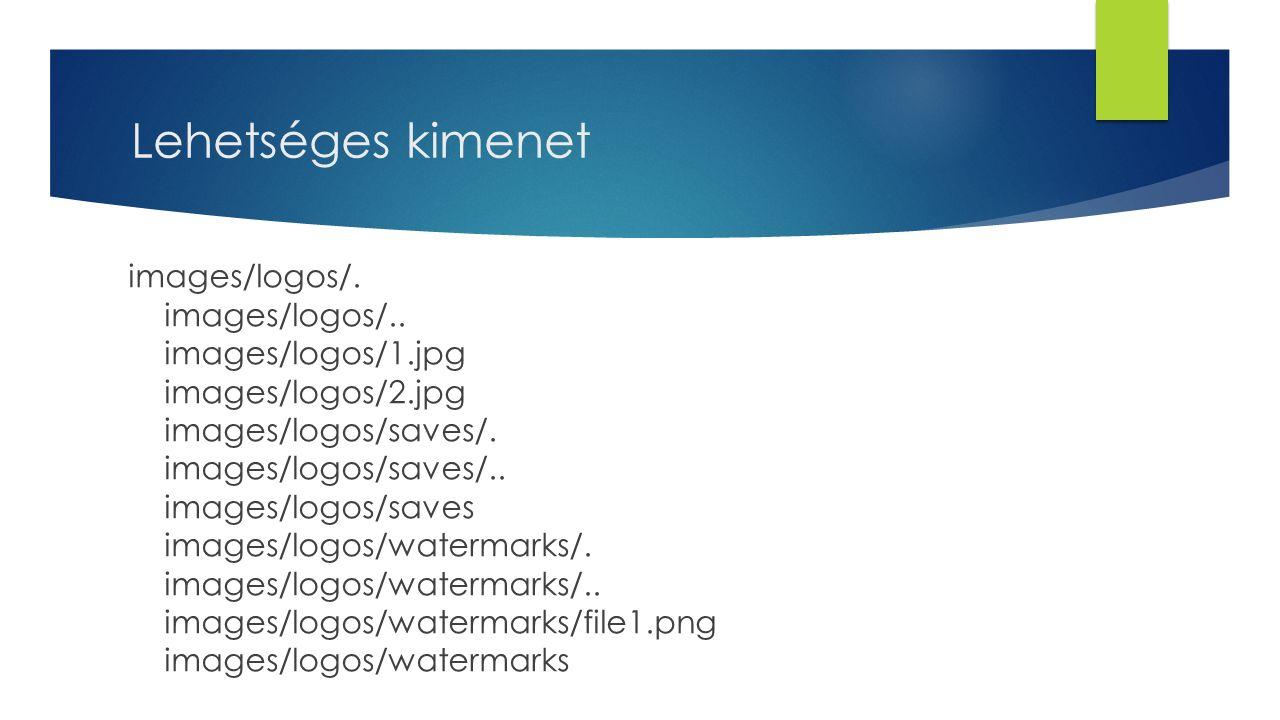 Lehetséges kimenet images/logos/. images/logos/.. images/logos/1.jpg images/logos/2.jpg images/logos/saves/. images/logos/saves/.. images/logos/saves