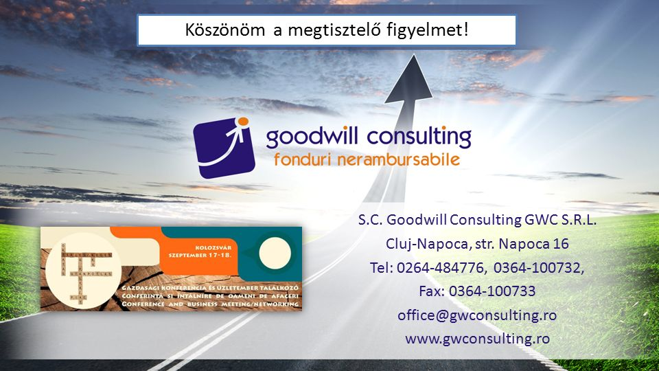 S.C. Goodwill Consulting GWC S.R.L. Cluj-Napoca, str. Napoca 16 Tel: 0264-484776, 0364-100732, Fax: 0364-100733 office@gwconsulting.ro www.gwconsultin