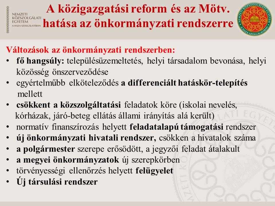 Változások az önkormányzati rendszerben: fő hangsúly: településüzemeltetés, helyi társadalom bevonása, helyi közösség önszerveződése egyértelműbb elkö