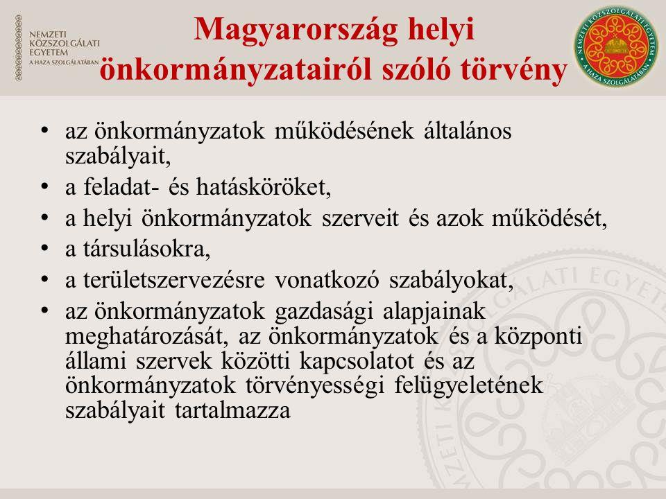 Magyarország helyi önkormányzatairól szóló törvény az önkormányzatok működésének általános szabályait, a feladat- és hatásköröket, a helyi önkormányza