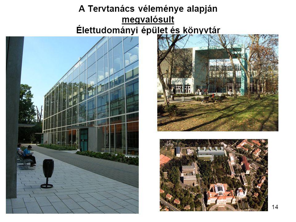 14 A Tervtanács véleménye alapján megvalósult Élettudományi épület és könyvtár