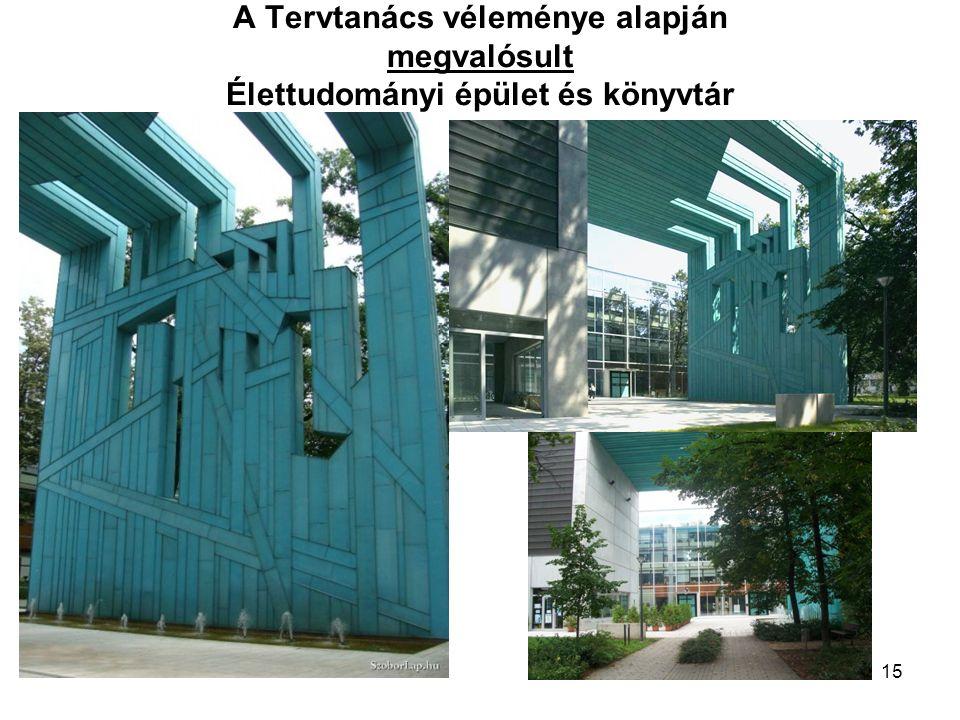 15 A Tervtanács véleménye alapján megvalósult Élettudományi épület és könyvtár