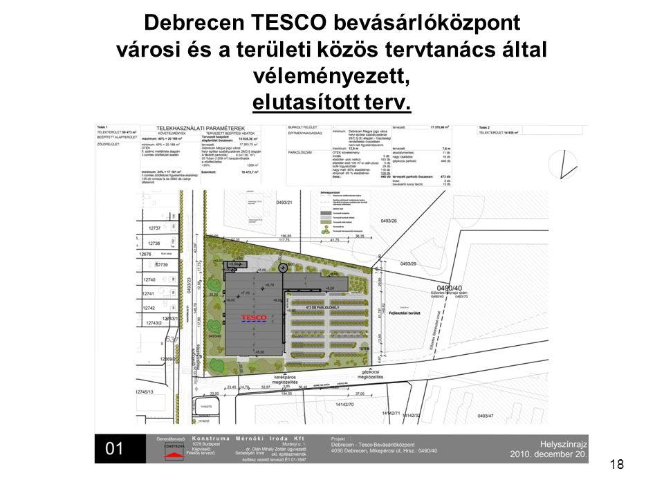 18 Debrecen TESCO bevásárlóközpont városi és a területi közös tervtanács által véleményezett, elutasított terv.