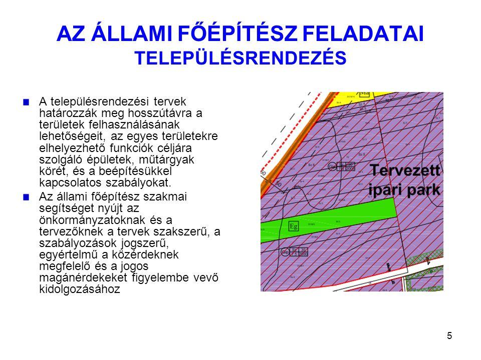 5 AZ ÁLLAMI FŐÉPÍTÉSZ FELADATAI TELEPÜLÉSRENDEZÉS A településrendezési tervek határozzák meg hosszútávra a területek felhasználásának lehetőségeit, az