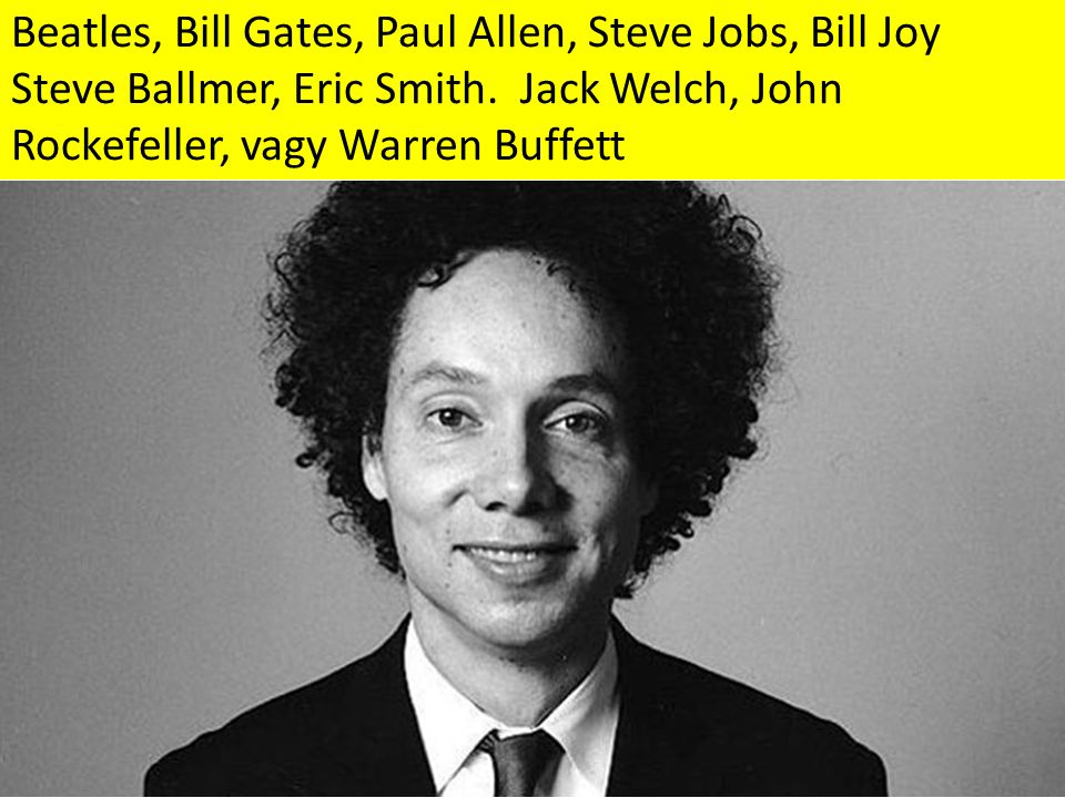 Beatles, Bill Gates, Paul Allen, Steve Jobs, Bill Joy Steve Ballmer, Eric Smith.