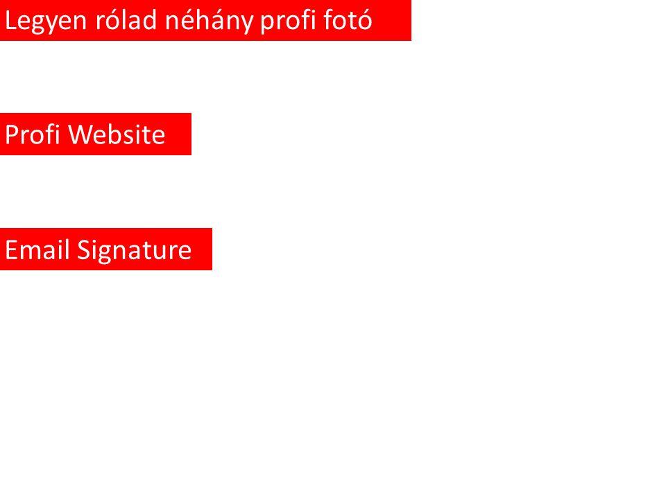 Legyen rólad néhány profi fotó Profi Website Email Signature