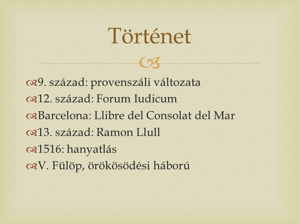   9. század: provenszáli változata  12.