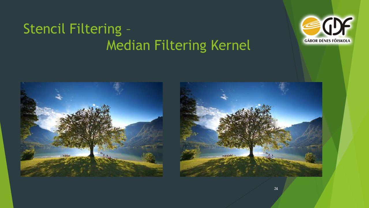 Stencil Filtering – Median Filtering Kernel 24