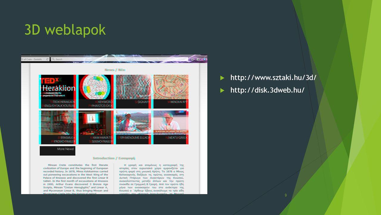 3D weblapok  http://www.sztaki.hu/3d/  http://disk.3dweb.hu/ 9