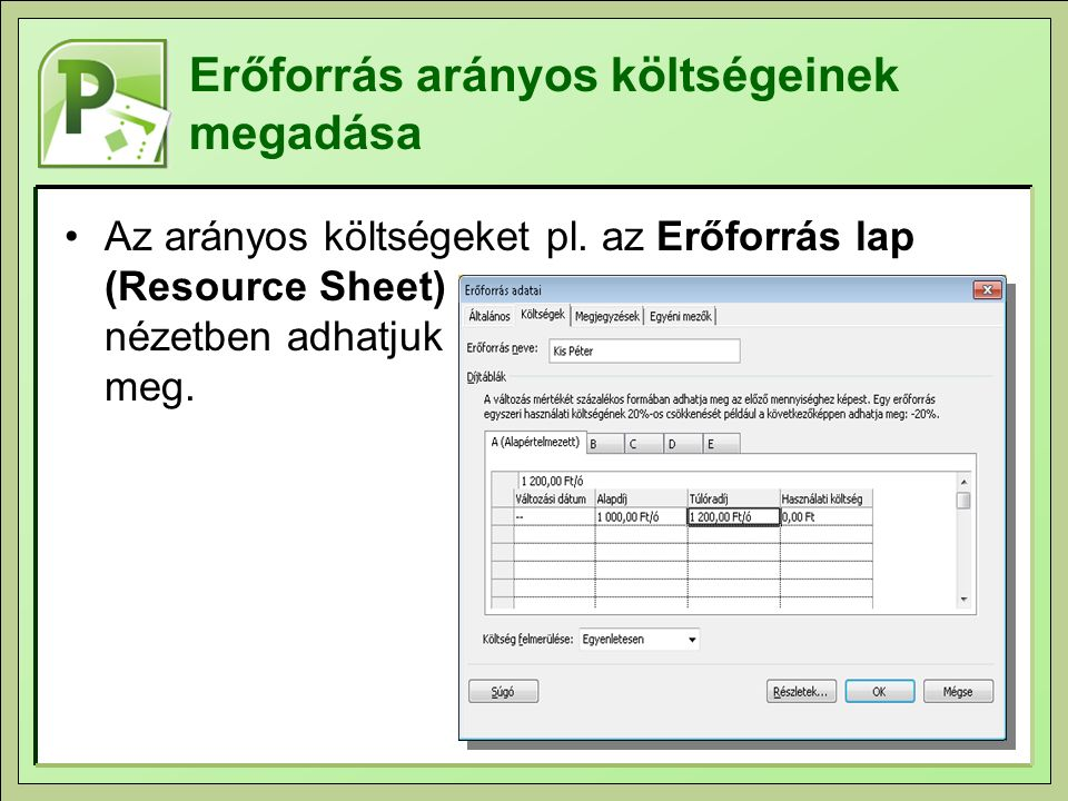 Költségkimutatások készítése Kihasználtság nézetek módosítása - költségek feltüntetése, Időskála (Timescale) átállítása
