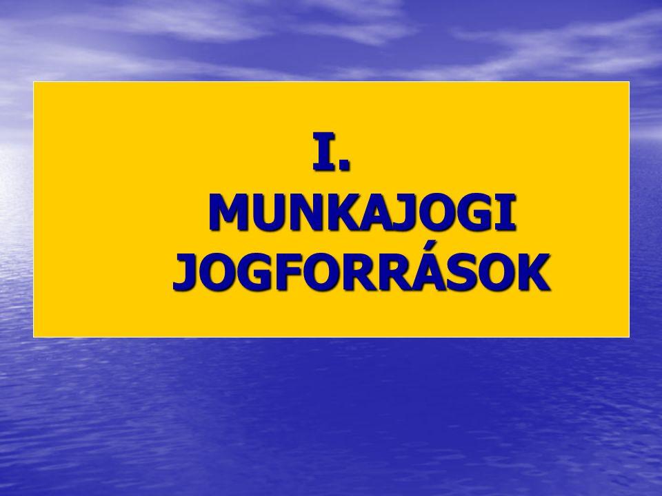 I. MUNKAJOGI JOGFORRÁSOK