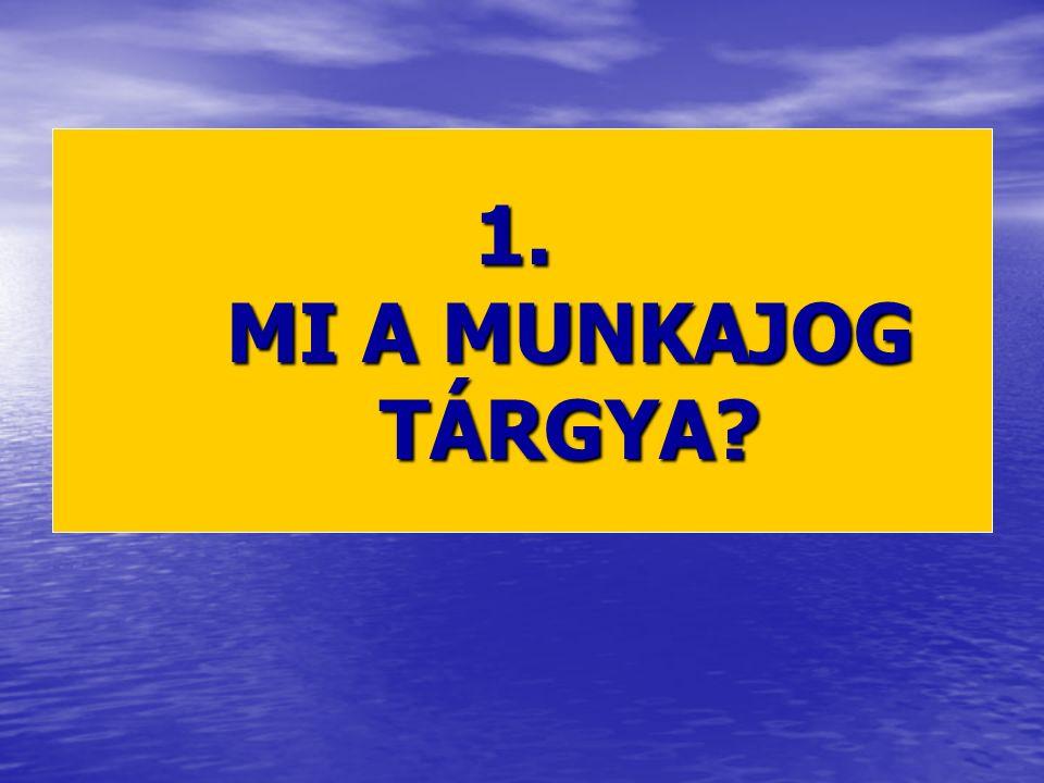 2012.évi I. tv. a Munka Törvénykönyvéről (Mt.) 1992.