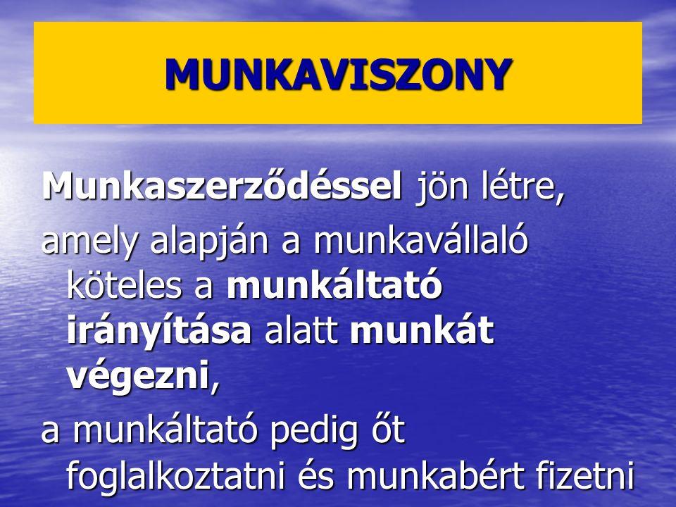 MT.– KJT. – KTV. KAPCSOLATA Munkaviszony: csak az Mt.