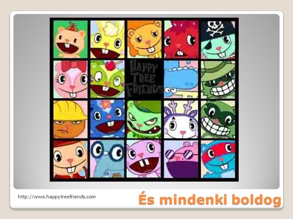 És mindenki boldog http://www.happytreefriends.com