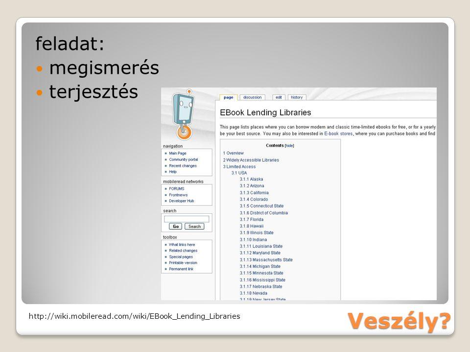 feladat: megismerés terjesztés Veszély http://wiki.mobileread.com/wiki/EBook_Lending_Libraries