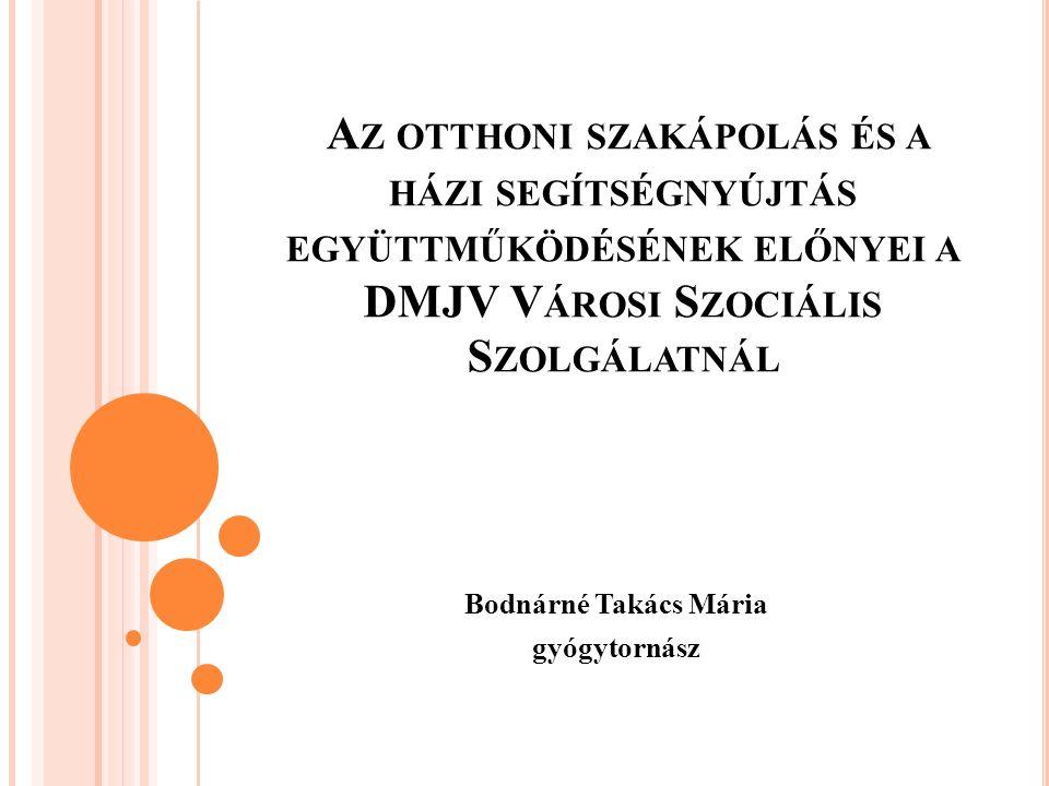 O TTHONI SZAKÁPOLÁS Az otthoni szakápolás tevékenységéről szóló 20/1996 (VII.