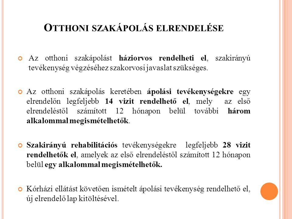 A Z OTTHONI SZAKÁPOLÁS KERETÉBEN ELLÁTHATÓ FELADATOK I.