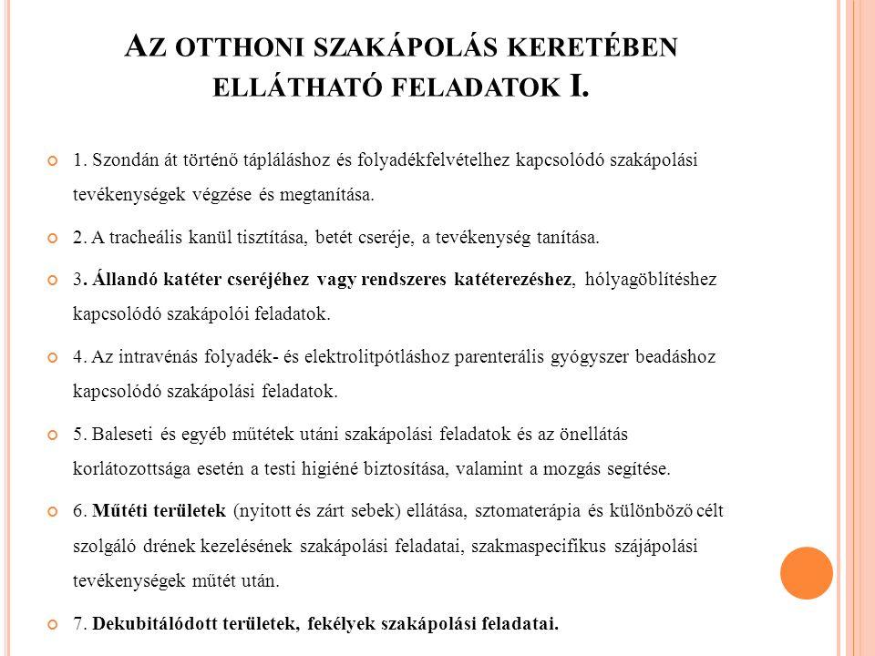 A Z OTTHONI SZAKÁPOLÁS KERETÉBEN ELLÁTHATÓ FELADATOK II.