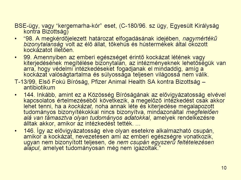 10 BSE-ügy, vagy kergemarha-kór eset, (C-180/96.