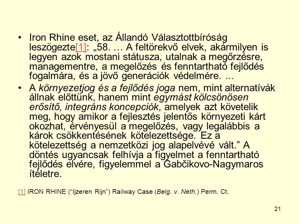 """21 Iron Rhine eset, az Állandó Választottbíróság leszögezte[1]: """"58."""