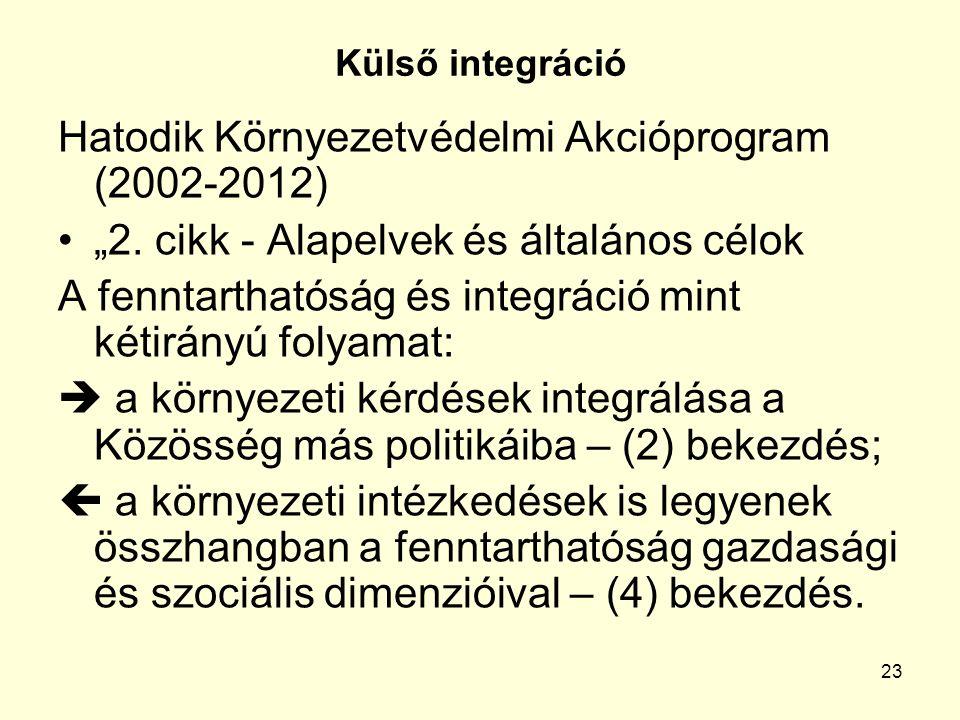 """23 Külső integráció Hatodik Környezetvédelmi Akcióprogram (2002-2012) """"2."""