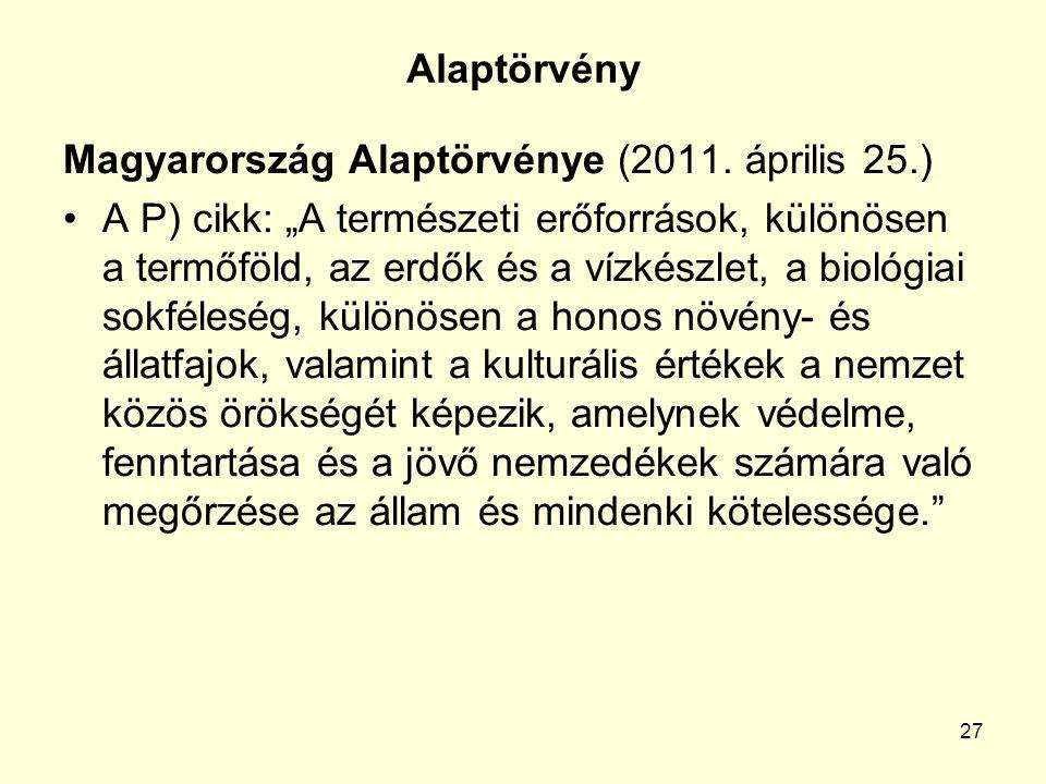 27 Alaptörvény Magyarország Alaptörvénye (2011.