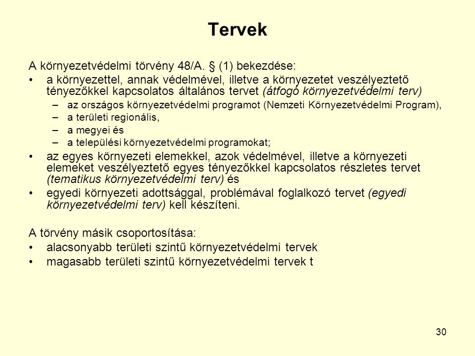 30 Tervek A környezetvédelmi törvény 48/A.
