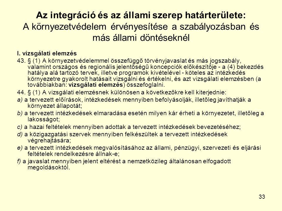 33 Az integráció és az állami szerep határterülete: A környezetvédelem érvényesítése a szabályozásban és más állami döntéseknél I.