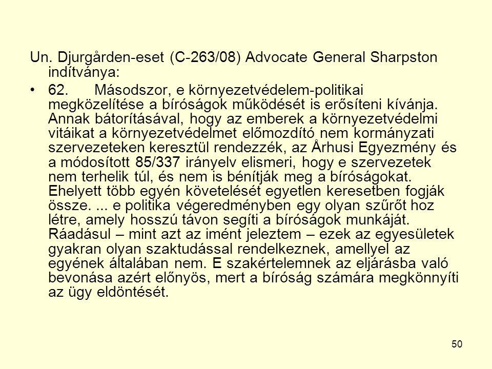 50 Un. Djurgården-eset (C ‑ 263/08) Advocate General Sharpston indítványa: 62.