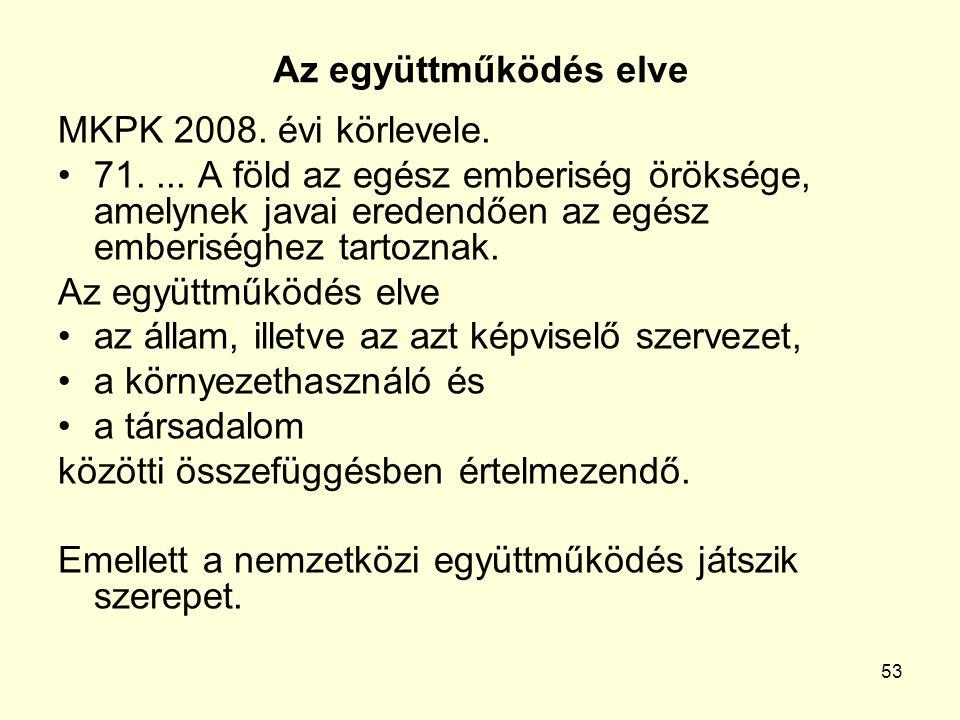 53 Az együttműködés elve MKPK 2008. évi körlevele.